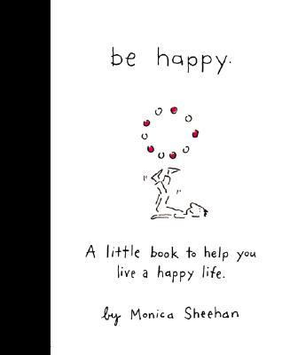 Be Happy By Sheehan, Monica